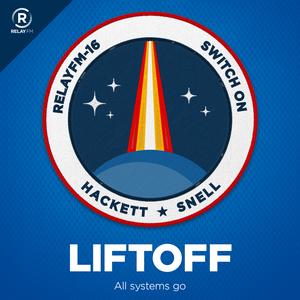 Liftoff by Relay FM