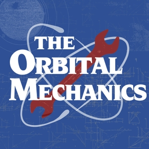 The Orbital Mechanics Podcast by David Fourman and Ben Etherington