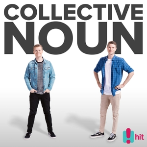 Collective Noun Podcast by Hit Network