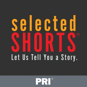 Selected Shorts by Selected Shorts
