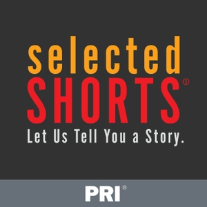 Selected Shorts by Selected Shorts / Panoply
