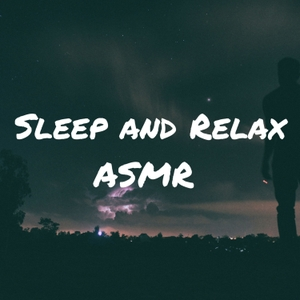 Sleep and Relax ASMR by Sleep and Relax ASMR