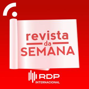Revista da Semana (RDPI) by RTP - Rádio e Televisão de Portugal - RDP Internacional