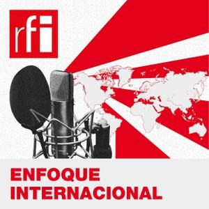 Enfoque Internacional by RFI Español