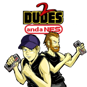 2 Dudes and a NES: A Nintendo Podcast by Michael and Justin