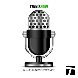 The Lucky Letcord Podcast by Tennis Now/Tennis Channel Podcast Network