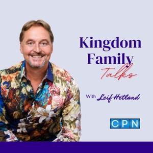 Kingdom Family Talks with Leif Hetland by Leif Hetland