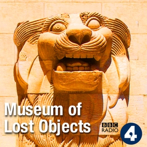Museum of Lost Objects by BBC Radio 4