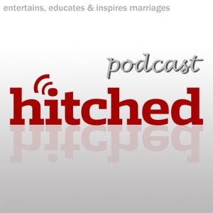 The Hitched Podcast: Perfecting Your Marriage by Hitched Media, Inc.