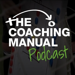 The Coaching Manual Podcast by http://thecoachingmanual.com