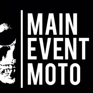MAIN EVENT MOTO by Main Event Moto