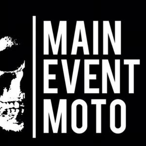 MAIN EVENT MOTO by Main Event Moto