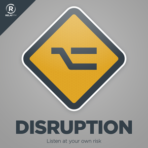 Disruption by Relay FM