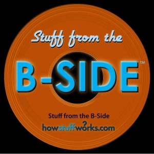 Stuff from the B-Side by HowStuffWorks.com