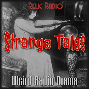 Strange Tales (Old Time Radio) by RelicRadio.com