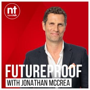 Futureproof with Jonathan McCrea by Newstalk