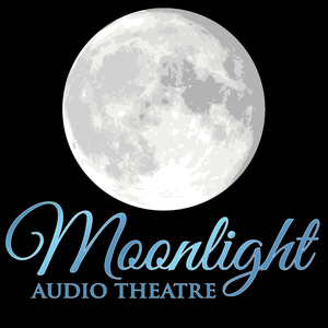 Moonlight Audio Theatre by Moonlight Audio Theatre