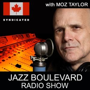 JAZZ BOULEVARD RADIO SHOW by MOZ TAYLOR