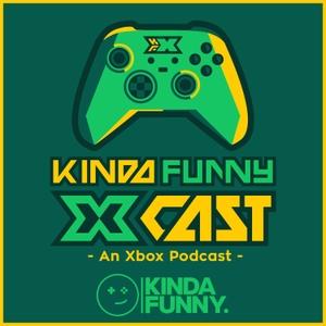 Kinda Funny Xcast: Xbox Podcast by Kinda Funny