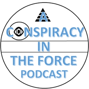 Conspiracy In The Force - Star Wars and Conspiracy Theories by Konspiracy Kyle