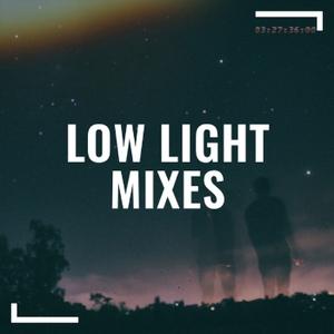 low light mixes by Low Light Mixes