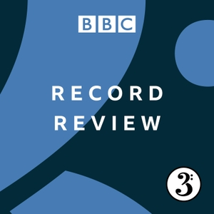Record Review Podcast by BBC Radio 3
