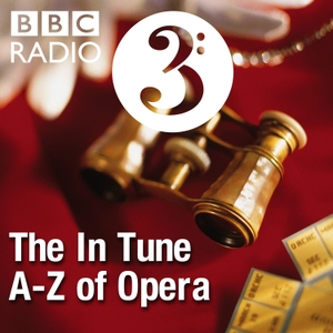 The In Tune A-Z of Opera by BBC Radio 3