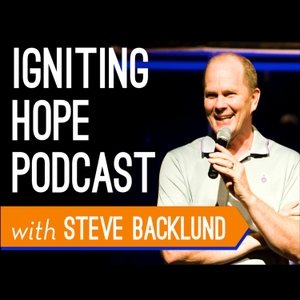 Igniting Hope Ministries by Steve Backlund