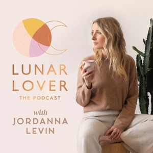 Lunar Lover: The Podcast by Jordanna Levin