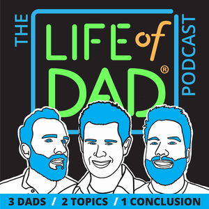 The Life of Dad Show by Life of Dad