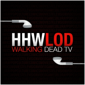 The Walking Dead TV Podcast by HHWLOD Podcast Network
