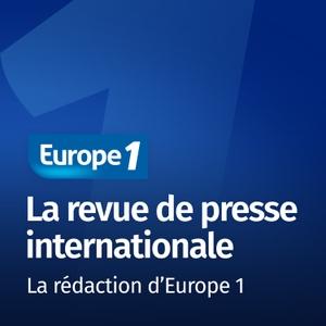 La revue de presse internationale - Les correspondants d'Europe 1 by Europe 1