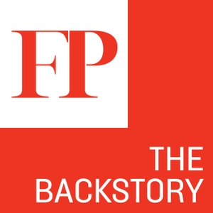 FP's The Backstory by Foreign Policy