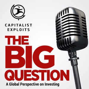 The Big Question Podcast by Capitalist Exploits