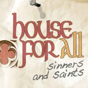 House for All Sinners and Saints (HFASS) by HFASS