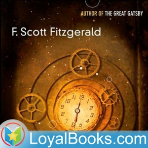 The Curious Case of Benjamin Button by F. Scott Fitzgerald by Loyal Books