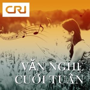 VĂN NGHỆ CUỐI TUẦN by CRI