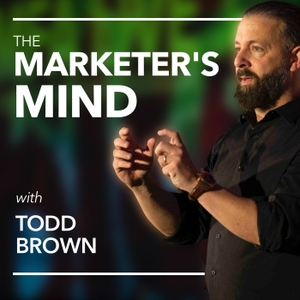 The Marketer's Mind with Todd Brown • Marketing Topics That Push the Boundaries by Todd Brown from Marketing Funnel Automation