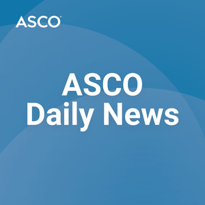 ASCO Daily News by American Society of Clinical Oncology (ASCO)
