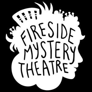 Fireside Mystery Theatre by Fireside Mystery Productions
