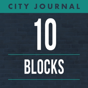 City Journal's 10 Blocks by Manhattan Institute