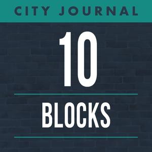 City Journal's 10 Blocks by Manhattan Institute