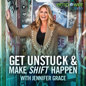 Get Unstuck and Make Shift Happen by Jennifer Grace