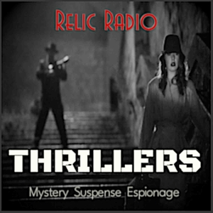 Relic Radio Thrillers (Old Time Radio) by RelicRadio.com