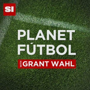 Planet Fútbol with Grant Wahl by Sports Illustrated