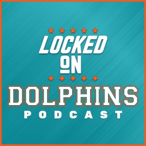 Locked On Dolphins - Daily Podcast On The Miami Dolphins by Locked On Podcast Network, Kyle Crabbs