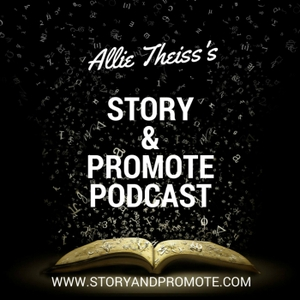 Story & Promote  Writing & Marketing Your Book by Allie Theiss