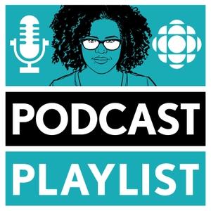 Podcast Playlist from CBC Radio by CBC Radio