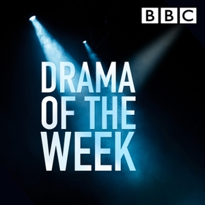 Drama of the Week by BBC Radio 4