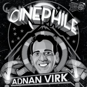 Cinephile with Adnan Virk by Adnan Virk, Le Batard & Friends